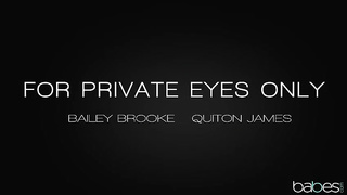 Babes.com - For Private Eyes Only (2019) - Bailey Brooke, Quinton James